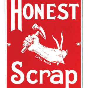 Honest Scrap Porcelain Sign