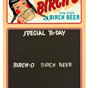 Birch-O Birch Beer Sign