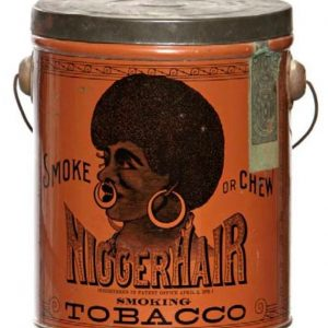 Nigger Hair Tobacco Pail