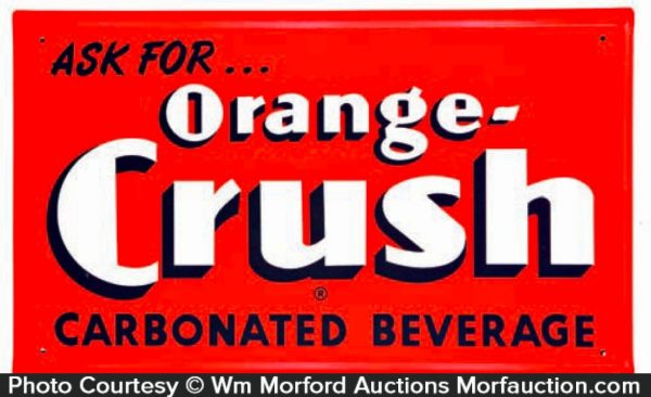 Ask For Orange Crush Sign