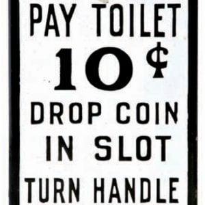 Pay Toilet Porcelain Sign
