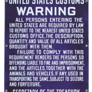 Porcelain Customs Sign