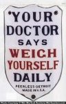 Weigh Yourself Daily Porcelain Sign