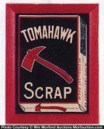 Tomahawk Scrap Tobacco Sign