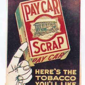 Pay Car Scrap Tobacco Sign