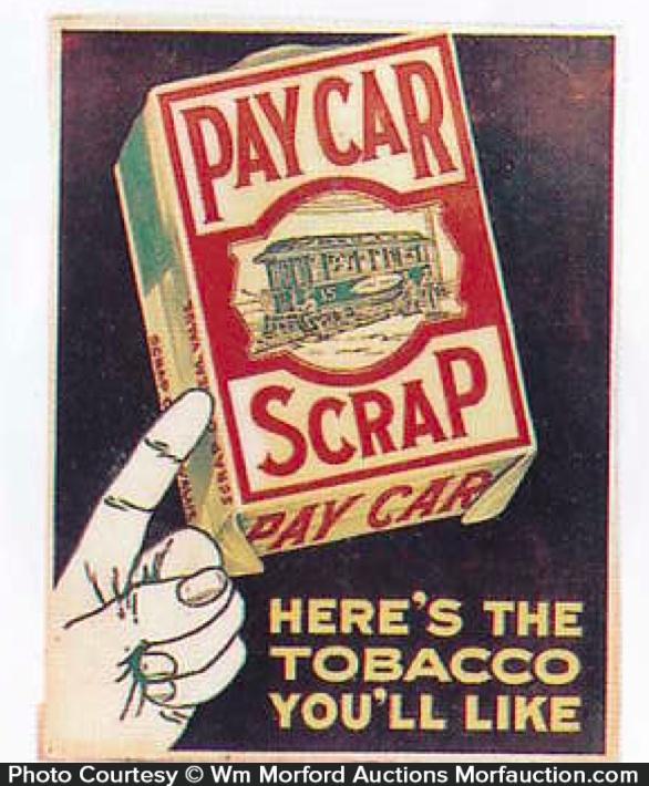 Pay Car Scrap Tobacco Sign