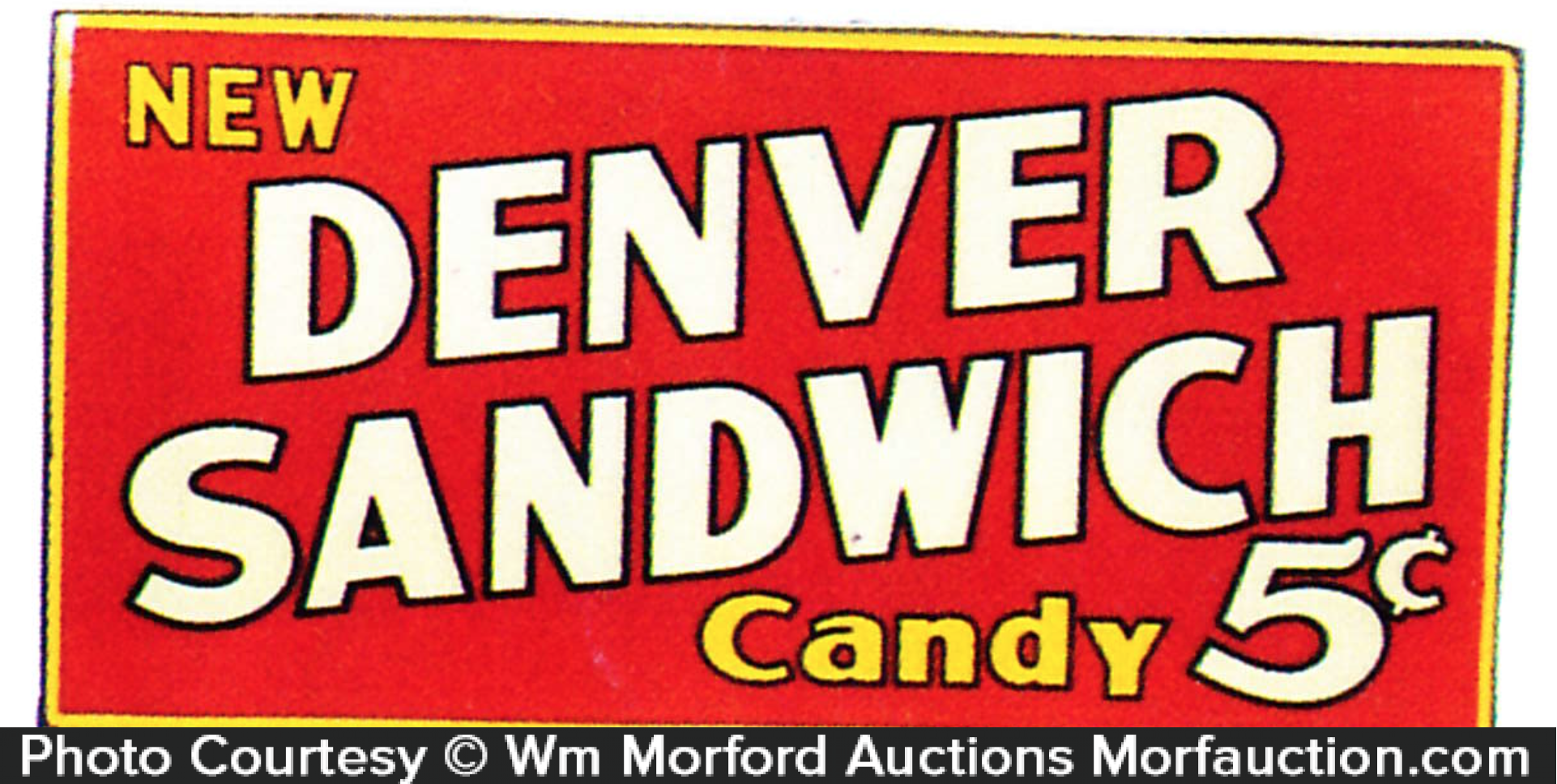Denver Sandwich Candy Sign