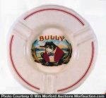 Bully Cigars Ashtray