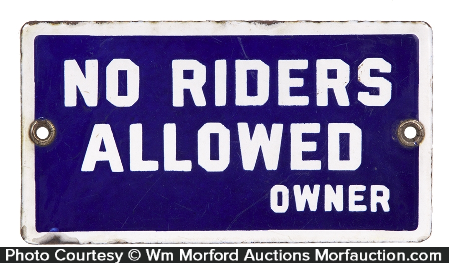 No Riders Allowed Porcelain Sign